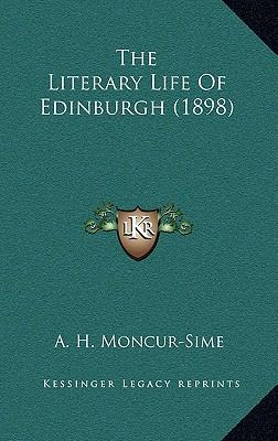 The Literary Life of Edinburgh (1898)
