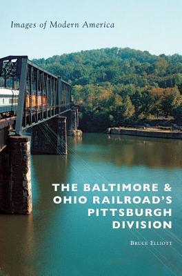 The Baltimore & Ohio Railroad's Pittsburgh Division