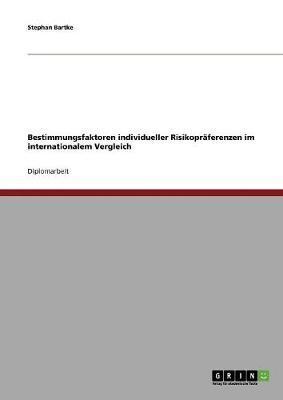 Bestimmungsfaktoren individueller Risikopräferenzen im internationalem Vergleich
