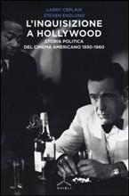 L'inquisizione a Hollywood. Storia politica del cinema americano 1930-1960