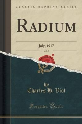 Radium, Vol. 9