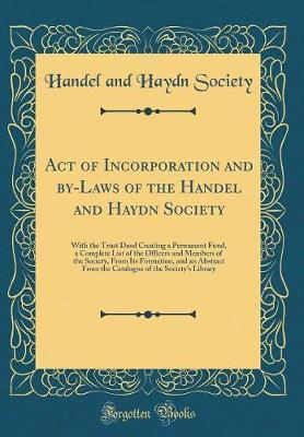 Act of Incorporation and by-Laws of the Handel and Haydn Society