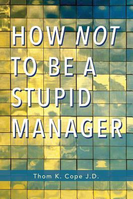 How Not to Be a Stupid Manager
