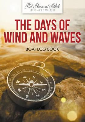 The Days of Wind and Waves