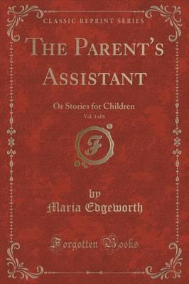 The Parent's Assistant, Vol. 3 of 6