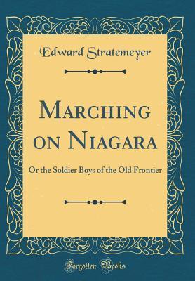Marching on Niagara