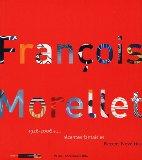 François Morellet, 1926-2006 etc...