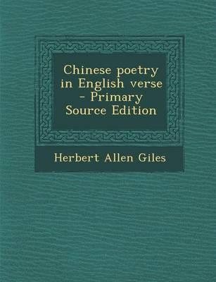 Chinese Poetry in English Verse - Primary Source Edition