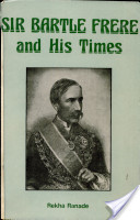 Sir Bartle Frere and His Times