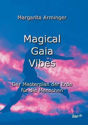 Magical Gaia Vibes