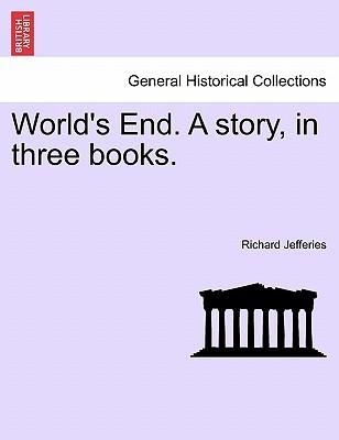 World's End. A story, in three books. VOL. II