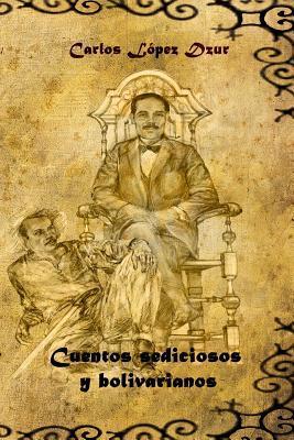 Cuentos sediciosos y bolivarianos