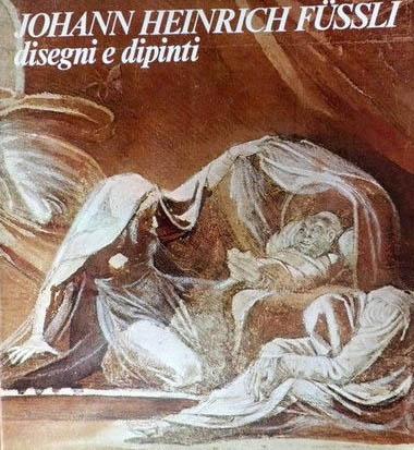 Johann Heinrich Füssli. Disegni e dipinti
