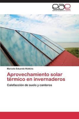 Aprovechamiento solar térmico en invernaderos