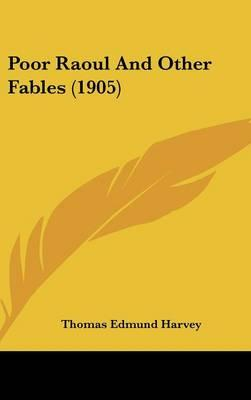 Poor Raoul and Other Fables (1905)