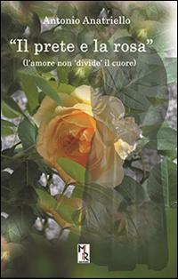 Il prete e la rosa. L'amore non «divide» il cuore
