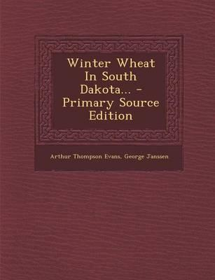 Winter Wheat in South Dakota... - Primary Source Edition