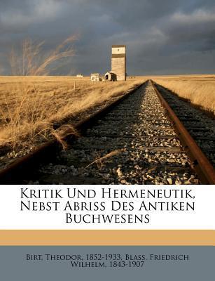 Kritik Und Hermeneutik, Nebst Abriss Des Antiken Buchwesens