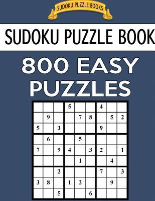 Sudoku Puzzle Book, 800 EASY Puzzles
