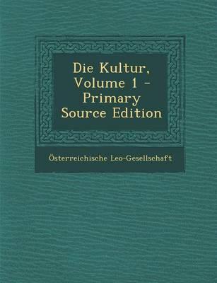 Die Kultur, Volume 1 - Primary Source Edition