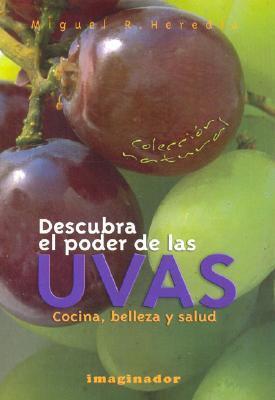 Descubra El Poder De Las Uvas / Discover the Power of Grapes