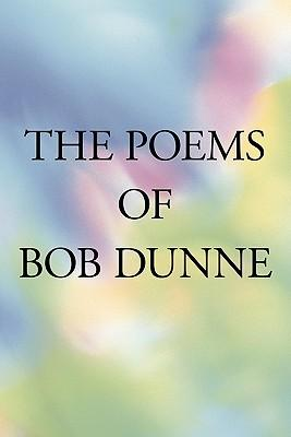 The Poems of Bob Dunne