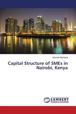 Capital Structure of SMEs in Nairobi, Kenya