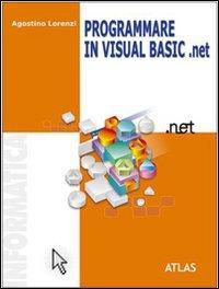 Programmare in Visual Basic.NET. Per le Scuole superiori