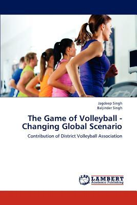 The Game of Volleyball - Changing Global Scenario