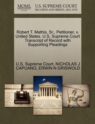 Robert T. Mathis, Sr, Petitioner, V. United States. U.S. Supreme Court Transcript of Record with Supporting Pleadings