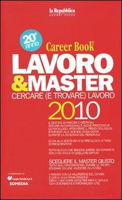 Lavoro & master 2009-2010. Career book