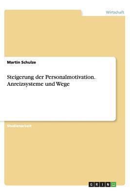 Steigerung der Personalmotivation. Anreizsysteme und Wege