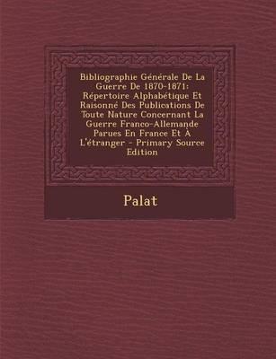 Bibliographie Generale de La Guerre de 1870-1871