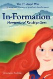 In-Formation; Moments of Realizationn