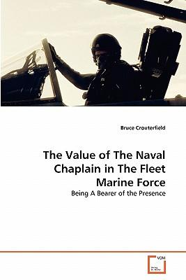 The Value of The Naval Chaplain in The Fleet Marine Force
