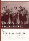 American Folk Music and Left-Wing Politics, 1927-1957