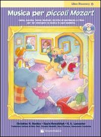Musica per piccoli Mozart. Il libro delle lezioni. Con CD Audio