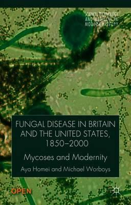 Fungal Disease in Britain and the United States 1850-2000