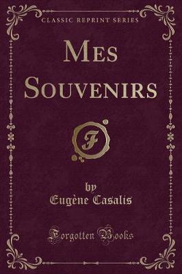 Mes Souvenirs (Classic Reprint)