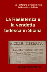 La resistenza e la vendetta tedesca in Sicilia