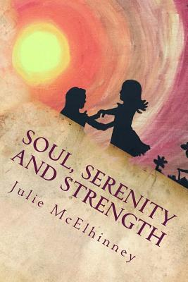 Soul, Serenity and Strength