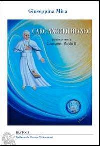 Caro Angelo Bianco. Parole in versi a Giovanni Paolo II