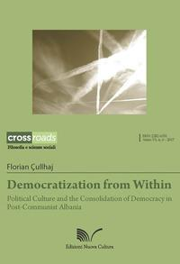 Democratization from within. Political culture and the consolidation of democracy in post-communist Albania
