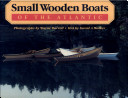 Small Wooden Boats of Atlantic