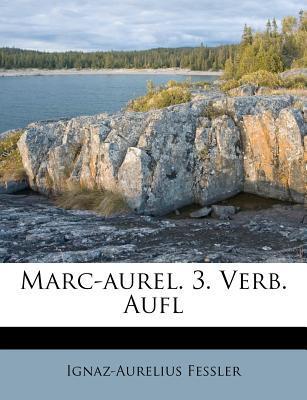 Marc-Aurel. 3. Verb. Aufl