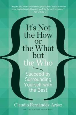 It's Not the How or the What but the Who