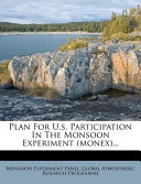 Plan for U.S. Participation in the Monsoon Experiment (Monex)...