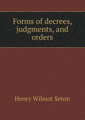 Forms of Decrees, Judgments, and Orders