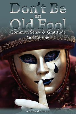 Don't Be an Old Fool