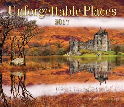 Unforgettable Places 2017 Calendar